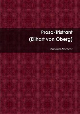 Prosa-Tristrant (German, Paperback): Manfred Albrecht