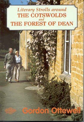 Literary Strolls in the Cotswolds and Forest of Dean (Paperback): Gordon Ottewell