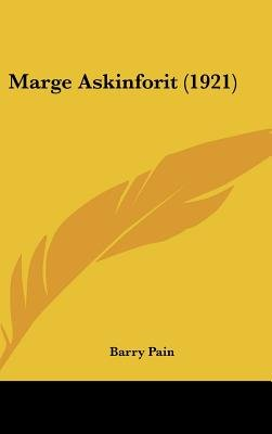 Marge Askinforit (1921) (Hardcover): Barry Pain