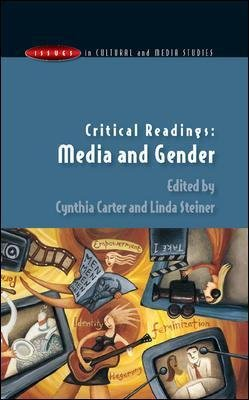 Critical Readings - Media and Gender (Paperback): Cynthia Carter, Linda Steiner