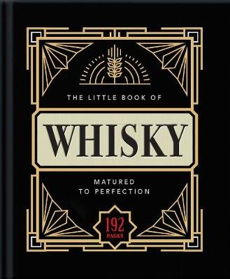 The Little Book of Whisky - Matured to Perfection (Hardcover): Orange Hippo!