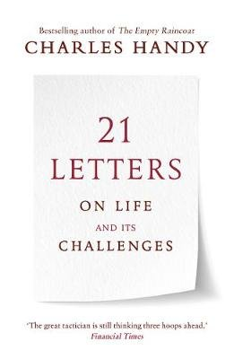 21 Letters on Life and Its Challenges (Paperback): Charles Handy