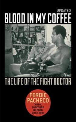 Blood in My Coffee - The Life of the Fight Doctor (Paperback): Ferdie Pacheco