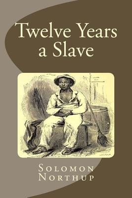 Twelve Years a Slave (Paperback): Solomon Northup