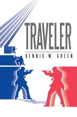 Traveler (Paperback): Dennis W. Green