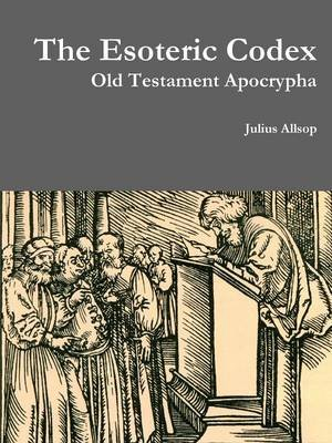 The Esoteric Codex: Old Testament Apocrypha (Paperback): Julius Allsop