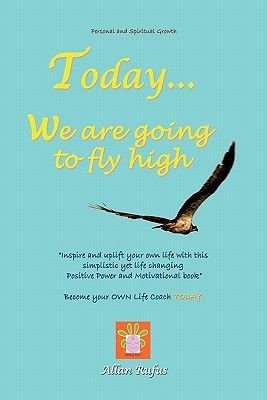 Today . . . We Are Going to Fly High (Paperback): Allan Rufus