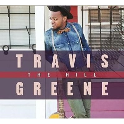 Travis Greene - The Hill (CD): Travis Greene
