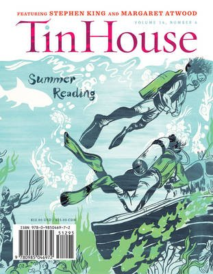 Tin House: Summer 2013 - Summer Reading Issue (Paperback): Win Mccormack, Rob Spillman, Holly Macarthur