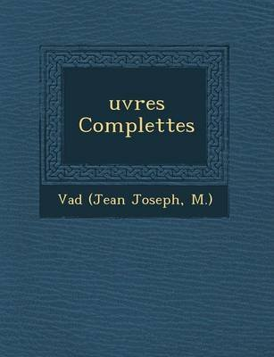 Uvres Complettes (French, Paperback): M Vad