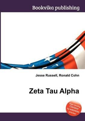 Zeta Tau Alpha (Paperback): Jesse Russell, Ronald Cohn