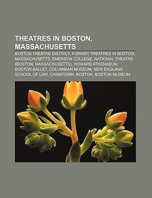 Theatres in Boston, Massachusetts - Boston Theatre District, Former Theatres in Boston, Massachusetts, Emerson College,...