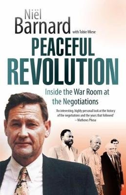 Peaceful Revolution - Inside the War Room at the Negotiations (Paperback): Niel Barnard, Tobie Wiese