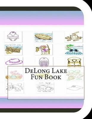 DeLong Lake Fun Book - A Fun and Educational Book on DeLong Lake (Paperback): Jobe Leonard