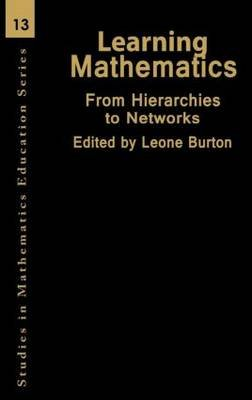Learning Mathematics - From Hierarchies to Networks (Hardcover): Leone Burton