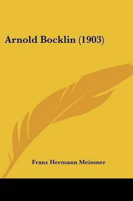 Arnold Bocklin (1903) (English, German, Paperback): Franz Hermann Meissner