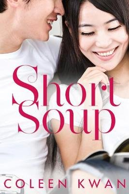 Short Soup (Electronic book text): Coleen Kwan