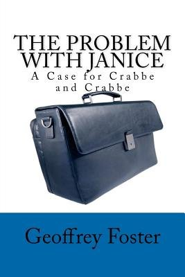 The Problem with Janice - A Case for Crabbe and Crabbe (Paperback): Geoffrey Foster