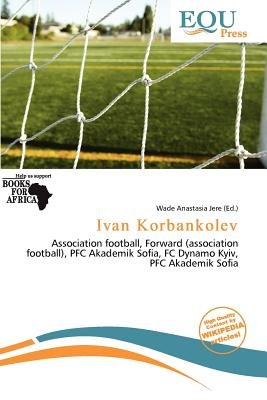 Ivan Korbankolev (Paperback): Wade Anastasia Jere