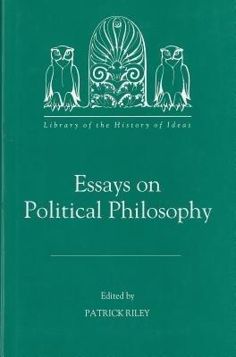 Essays on Political Philosophy (Hardcover): Patrick Riley