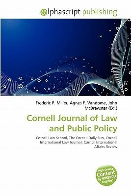 Cornell Journal of Law and Public Policy (Paperback): Frederic P. Miller, Agnes F. Vandome, John McBrewster