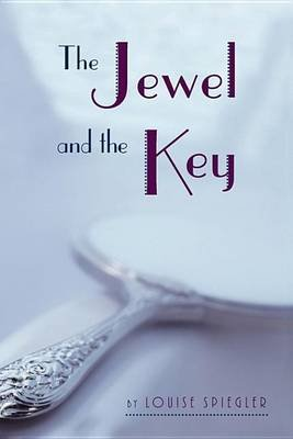 Jewel and the Key (Electronic book text): Louise Spiegler