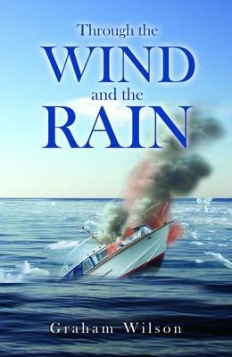 Through the Wind and the Rain (Electronic book text): Graham Wilson