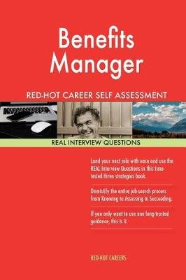 Benefits Manager Red-Hot Career Self Assessment Guide; 1184 Real Interview Quest (Paperback): Red-Hot Careers