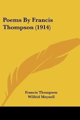 Poems by Francis Thompson (1914) (Paperback): Francis Thompson