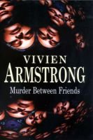 Murder Between Friends (Large print, Book, Large type / large print edition): Vivien Armstrong
