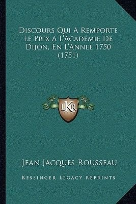 Discours Qui a Remporte Le Prix A L'Academie de Dijon, En L'Annee 1750 (1751) (English, French, Paperback): Jean...