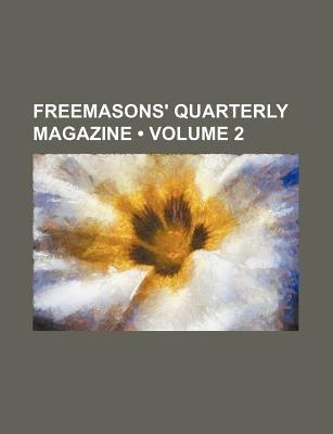 Freemasons' Quarterly Magazine (Volume 2) (Paperback): Books Group
