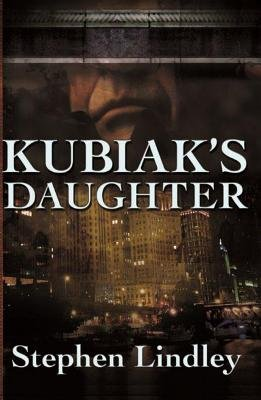 Kubiak's Daughter (Hardcover): Stephen Lindley