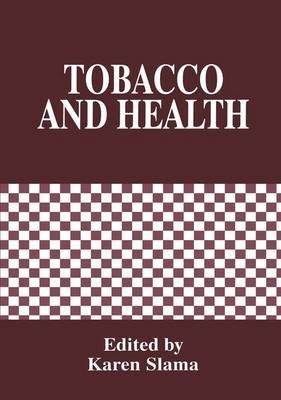 Tobacco and Health (Paperback): K. Slama
