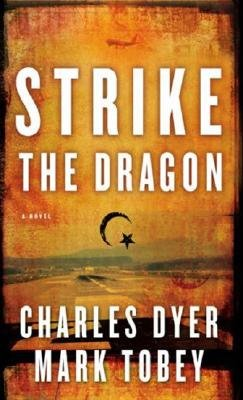 Strike the Dragon (Paperback, New): Charles Dyer, Mark Tobey