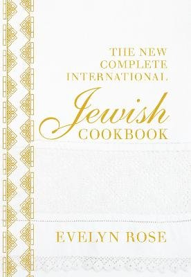 The New Complete International Jewish Cookbook (Hardcover): Evelyn Rose