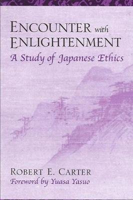 Encounter with Enlightenment - A Study of Japanese Ethics (Paperback): Robert E. Carter