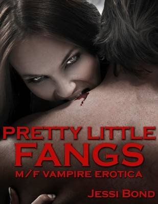 Pretty Little Fangs: M/F Vampire Erotica (Electronic book text): Jessi Bond