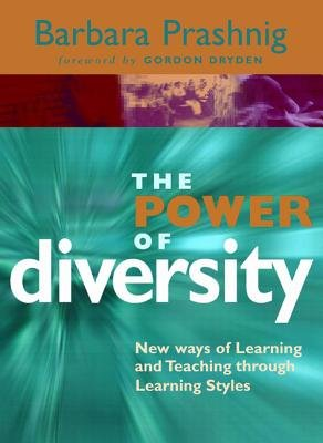 The Power of Diversity - New Ways of Learning and Teaching Through Learning Styles (Paperback, 2nd Revised edition): Barbara...