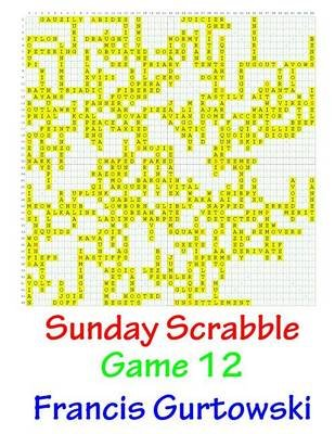 Sunday Scrabble Game 12 (Paperback): MR Francis Gurtowski