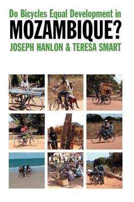 Do Bicycles Equal Development in Mozambique? (Paperback): Joseph Hanlon, Teresa Smart