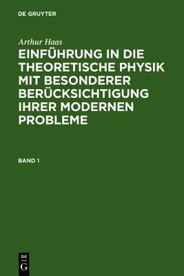 Einfuhrung in Die Theoretische Physik Mit Besonderer Berucksichtigung Ihrer Modernen Probleme. Band 1 (German, Hardcover, 5th ....