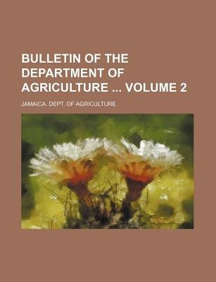 Bulletin of the Department of Agriculture Volume 2 (Paperback): Jamaica Dept of Agriculture