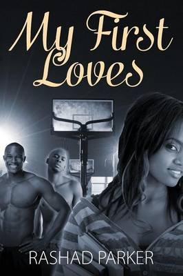 My First Loves (Paperback): Rashad Parker