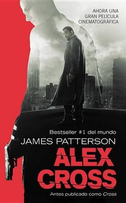 Cross (Also Published as Alex Cross) - Also Published as Cross (Spanish, Electronic book text): James Patterson