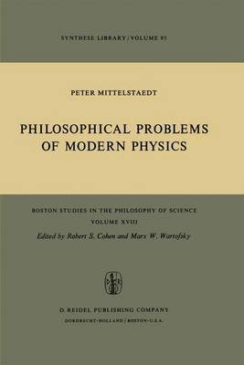 Philosophical Problems of Modern Physics (Paperback): Peter Mittelstaedt