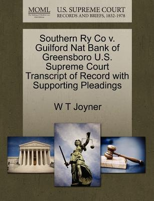 Southern Ry Co V. Guilford Nat Bank of Greensboro U.S. Supreme Court Transcript of Record with Supporting Pleadings...