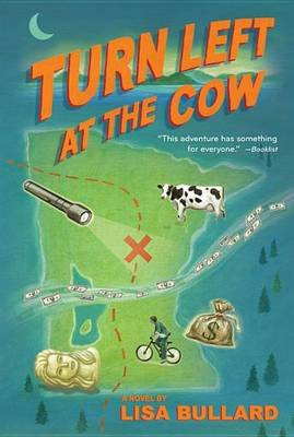 Turn Left at the Cow (Paperback): Lisa Bullard