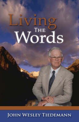 Living the Words (Paperback): John Wesley Tiedemann