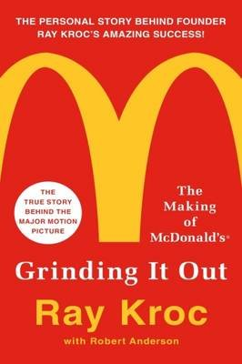 Grinding it Out - The Making of Mcdonalds (Paperback): Ray Kroc, Robert Anderson